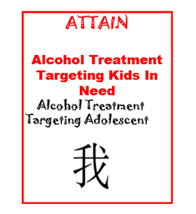 Alcohol Treatment Targeting Adolescent (ATTAIN)