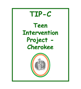 Teen Intervention Project - Cherokee (TIP-C)